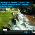 Video Blog – Fly Fishing for Brook Trout in the Great Smoky Mountains